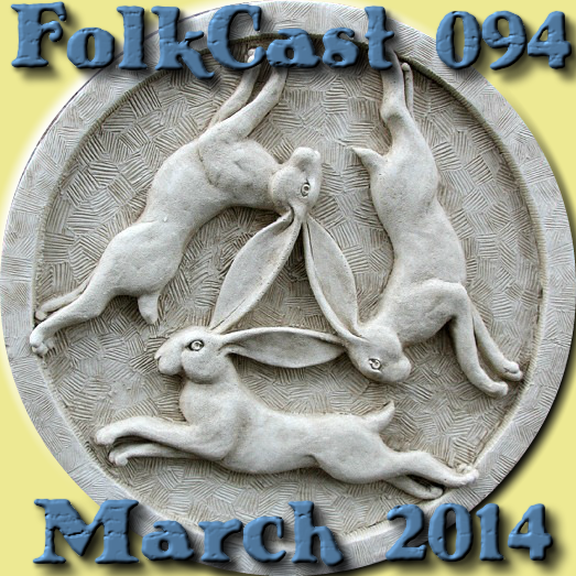 FolkCast 094 - March 2014