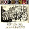 FolkCast 104 - January 2015