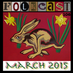 FolkCast 106 - March 2015