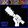 FolkCast 133 - August 4th 2017