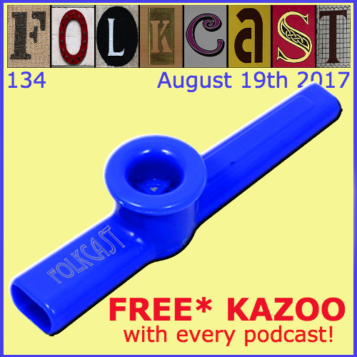 FolkCast 134 - August 19th 2017