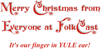 Merry Christmas from Everyone at FolkCast